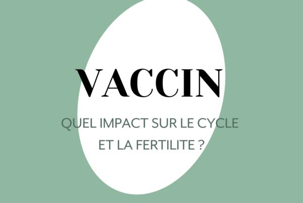 Effets de la vaccination sur le cycle et la fertilité